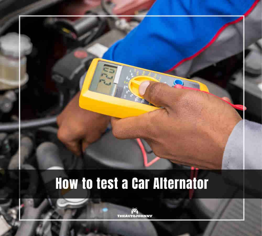 How To Test Alternator By Disconnecting Battery 8 Easy Steps