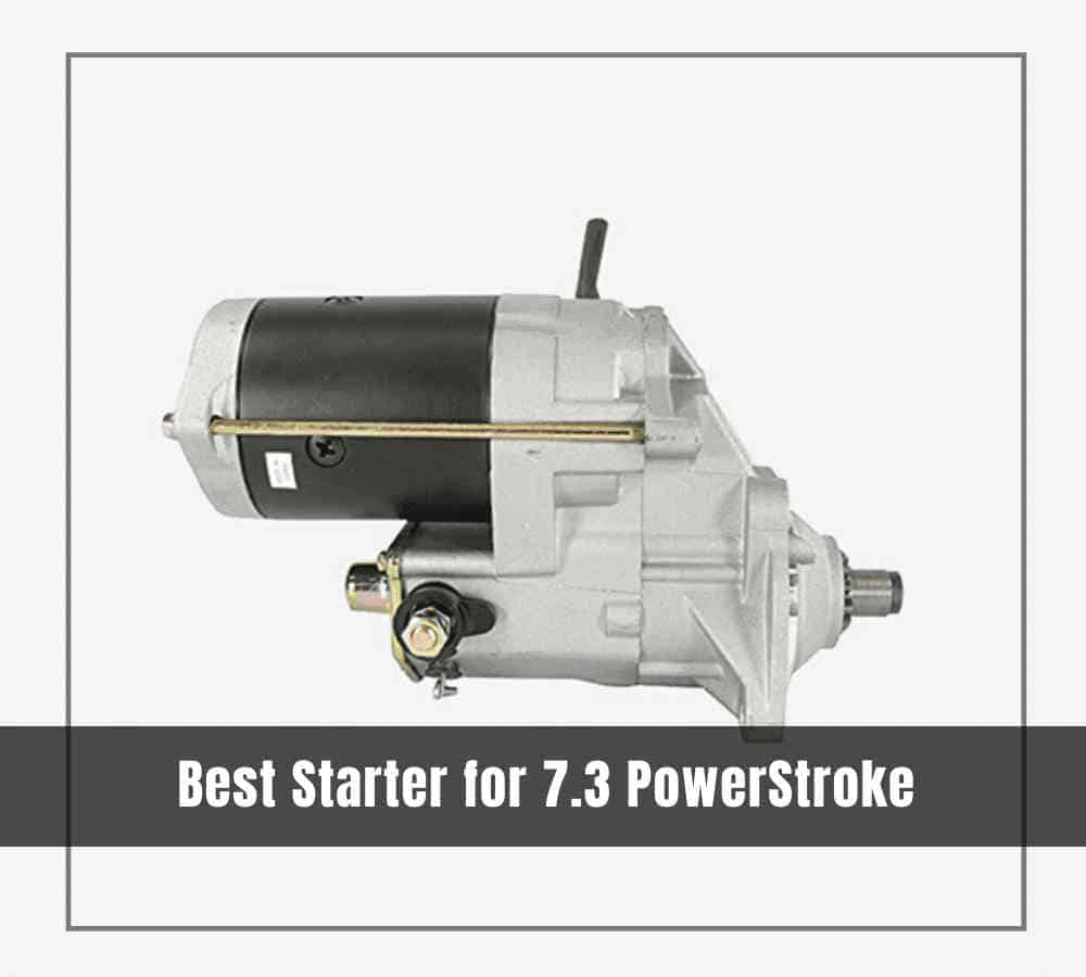 Best Starter for 7.3 PowerStroke