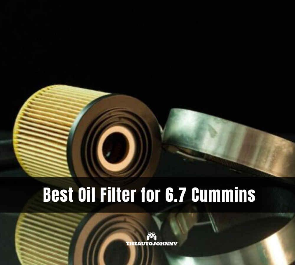 Best Oil Filter for 6.7 Cummins