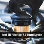 Best Oil Filter for 7.3 PowerStroke