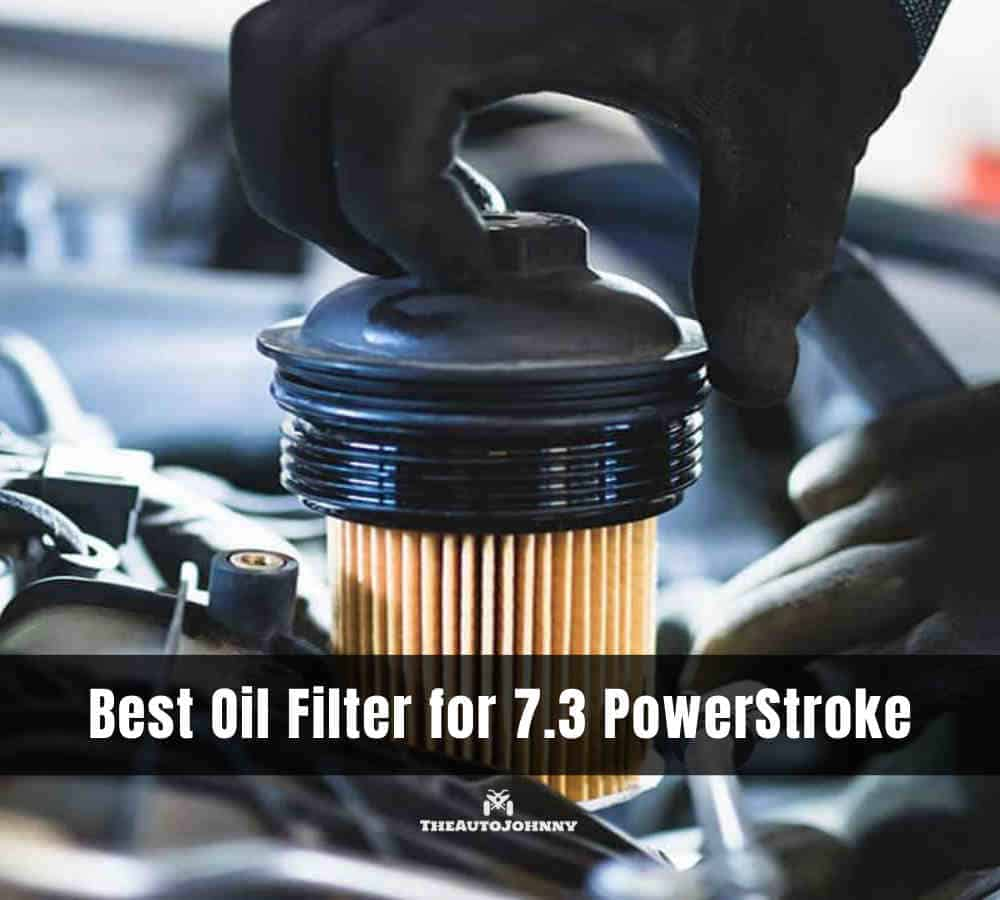 7 Best Oil Filter For 7 3 Powerstroke 2021 Reviews Buying Guide