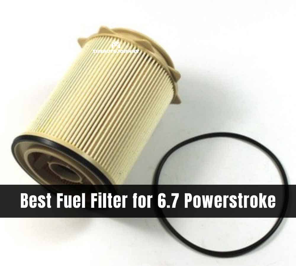 5 Best Fuel Filter For 6 7 Powerstroke Reviews Buying Guide