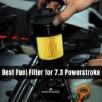 Best Fuel Filter for 7.3 Powerstroke