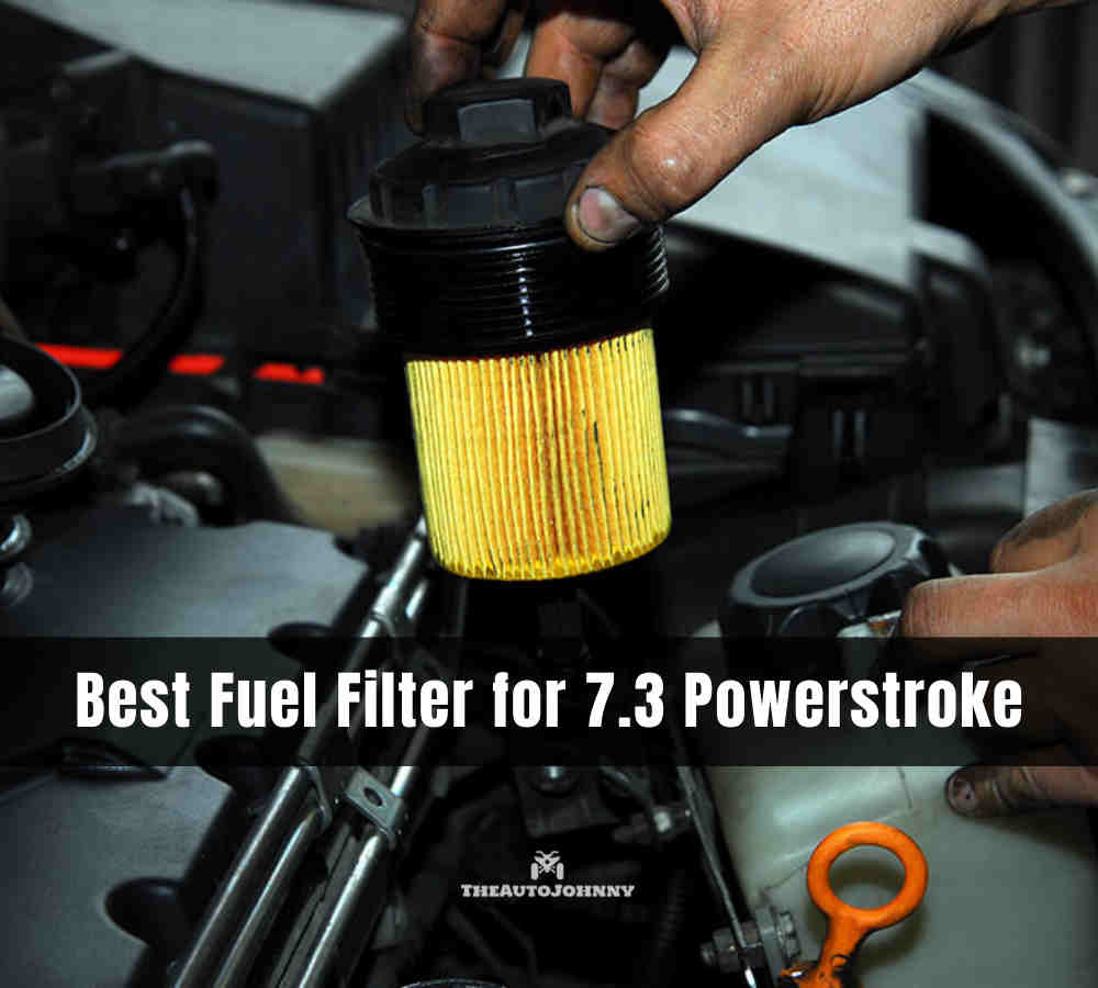 7 Best Fuel Filter For 7 3 Powerstroke 2021 Buying Guide