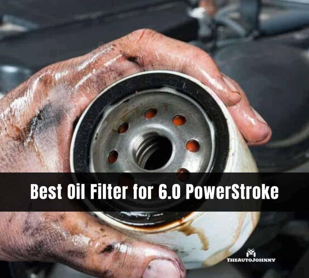 Best oil filter for 6.0 powerstroke