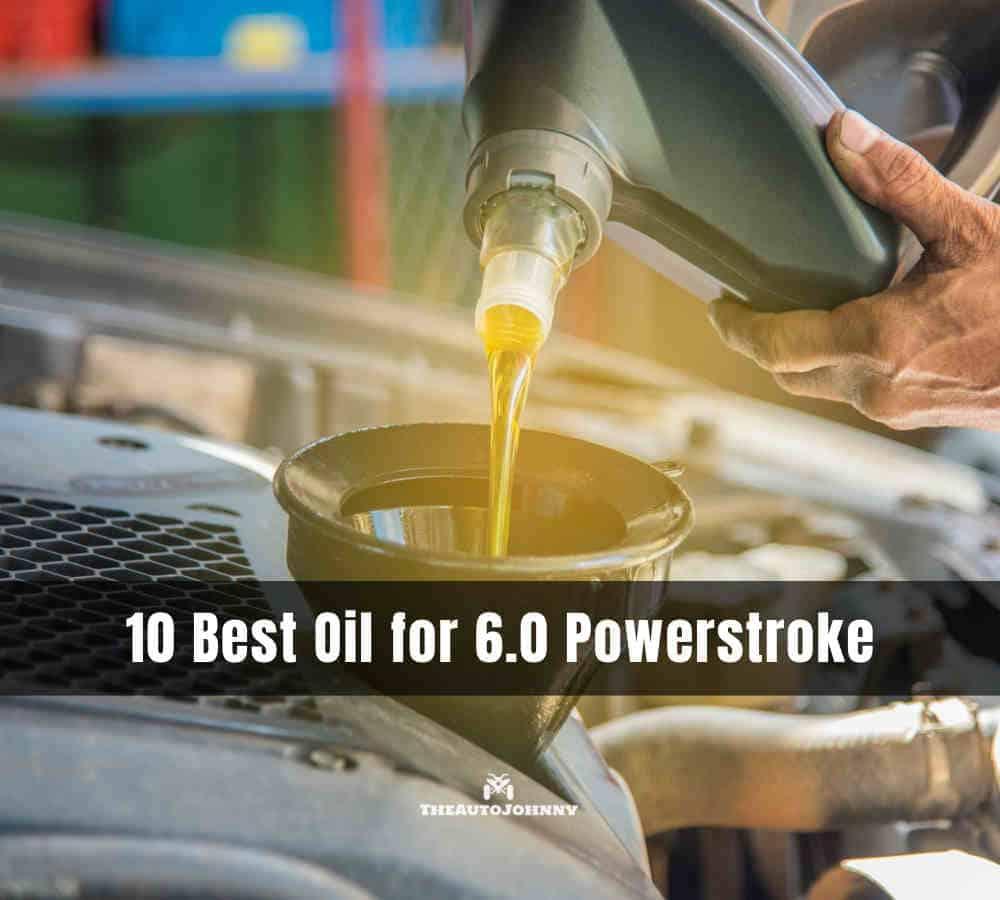 10 Best Oil For 6 0 Powerstroke Top Picks Reviews 2021
