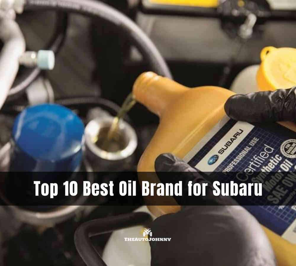 Best oil brand for subaru.