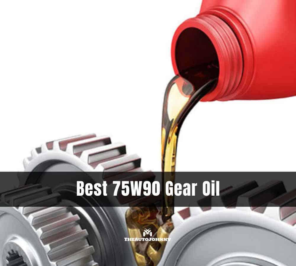 Best 75W90 Gear Oil