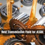 Best Transmission Fluid for 4L60E