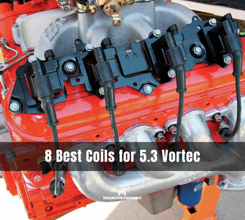 Best Coils for 5.3 Vortec