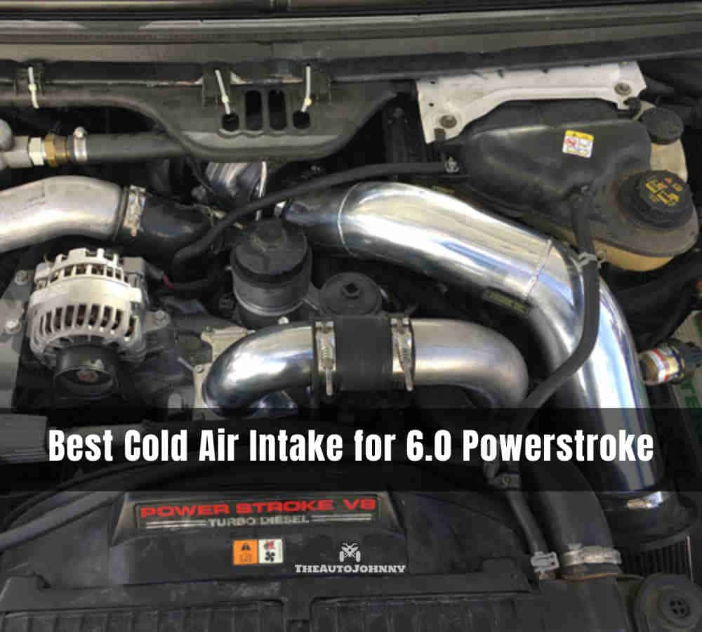 Best Cold Air Intake for 6.0 Powerstroke