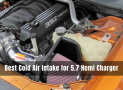 7 Best Cold Air Intake for 5.7 Hemi Charger [Reviews 2021]
