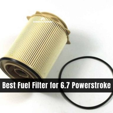 5 Best Fuel Filter for 6.7 Powerstroke 2020 [Reviews & Buying Guide]