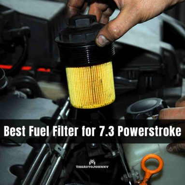 7 Best Fuel Filter for 7.3 Powerstroke 2020 [Buying Guide]