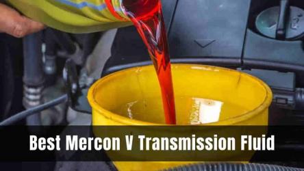 6 Best Mercon V Transmission Fluid [Reviews 2021]
