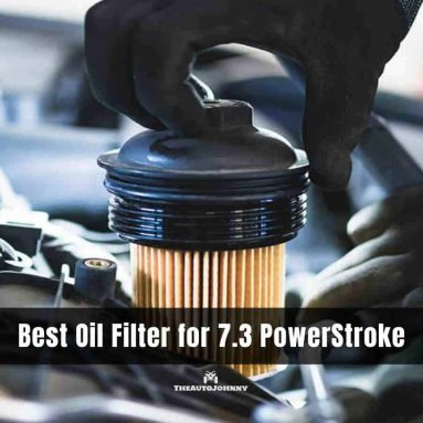 7 Best Oil Filter for 7.3 PowerStroke 2020 [Reviews & Buying Guide]