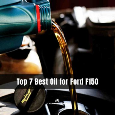 7 Best Oil for Ford F150 & 3.5 Ecoboost [Buying Guide]