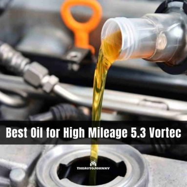 6 Best Oil for High Mileage 5.3 Vortec [Buying Guide 2021]