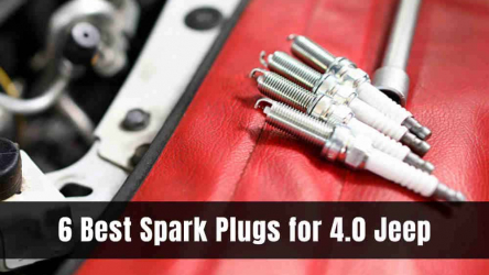 6 Best Spark Plugs for 4.0 Jeep [Reviews & Buying Guide 2020]