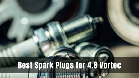 7 Best Spark Plugs for 4.8 Vortec [Reviews & Buying Guide]