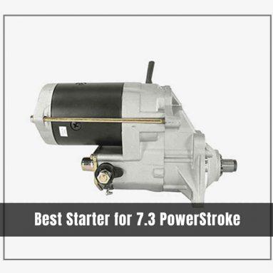 Best Starter for 7.3 PowerStroke 2020 [Reviews & Buying Guide]