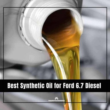 8 Best Synthetic Oil for Ford 6.7 Diesel 2020 [Reviews & Buying Guide]