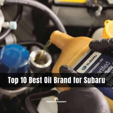 10 Best Oil Brand for Subaru [Reviews & Buying Guide 2020]