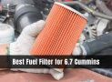 10 Best Fuel Filter for 6.7 Cummins 2020 [Reviews & Buying Guide]