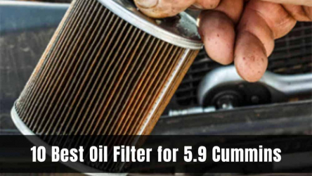 10 Best Oil Filter for 5.9 Cummins 2020 [Reviews & Buying Guide]